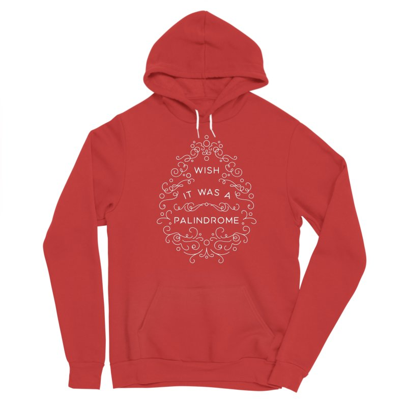 Wish it Was a Palindrome Men's Pullover Hoody by BumbleBess