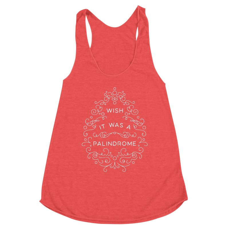 Wish it Was a Palindrome Women's Tank by BumbleBess