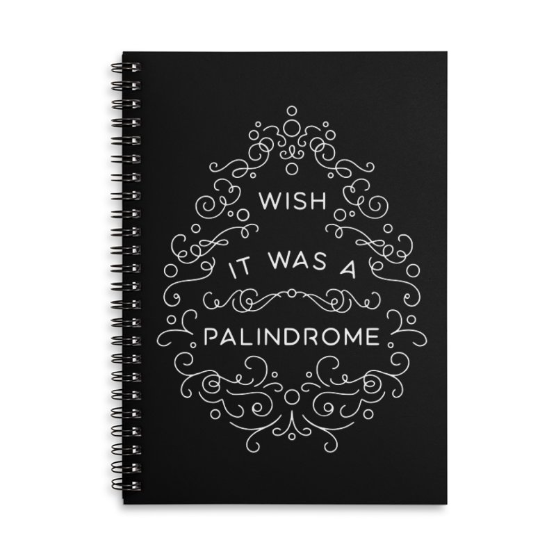 Wish it Was a Palindrome Accessories Notebook by BumbleBess