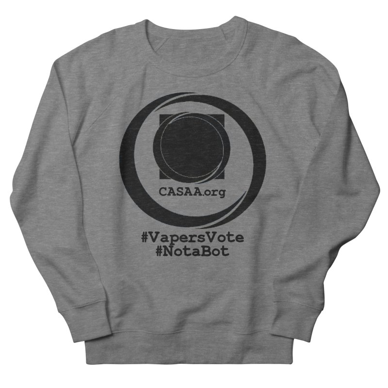 Vapers Vote / Not A Bot in Women's French Terry Sweatshirt Heather Graphite by CASAA Store