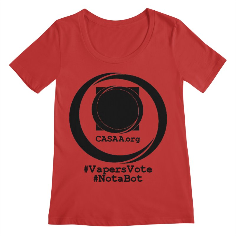 Vapers Vote / Not A Bot Women's Regular Scoop Neck by CASAA Store