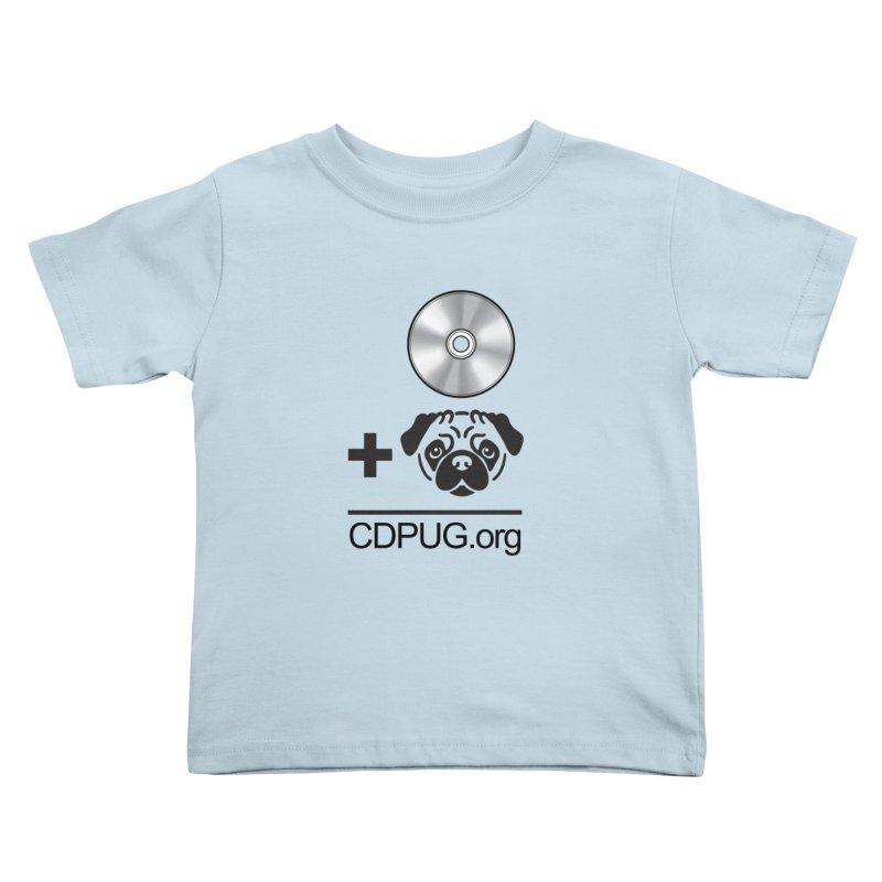 CD + PUG logo by Jeff Poplar Kids Toddler T-Shirt by CDPUG's Artist Shop