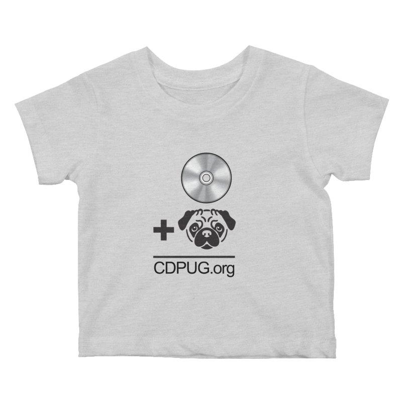 CD + PUG logo by Jeff Poplar Kids Baby T-Shirt by CDPUG's Artist Shop