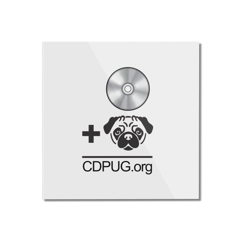CD + PUG logo by Jeff Poplar Home Mounted Acrylic Print by CDPUG's Artist Shop