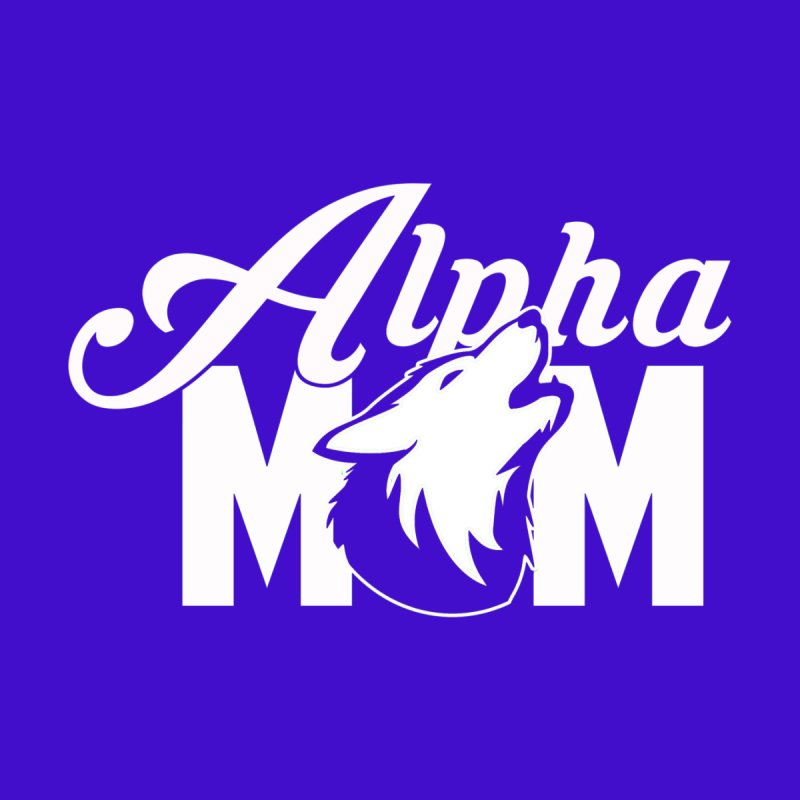 Alpha MOM by CFAdvantage's Artist Shop