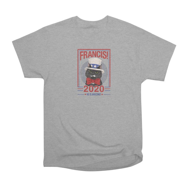 Francis! 2020  He IS Amazing! Men's Heavyweight T-Shirt by CGMFF