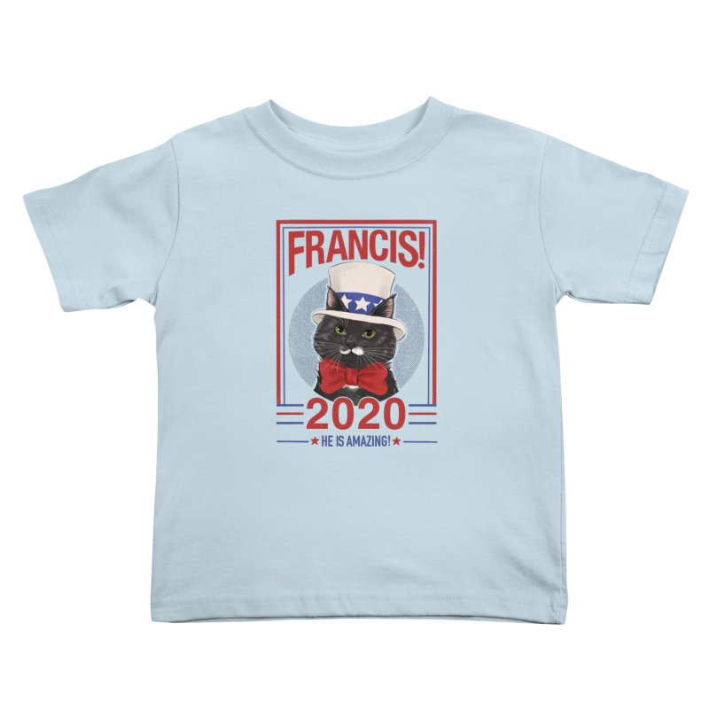 Francis! 2020  He IS Amazing! Kids Toddler T-Shirt by CGMFF