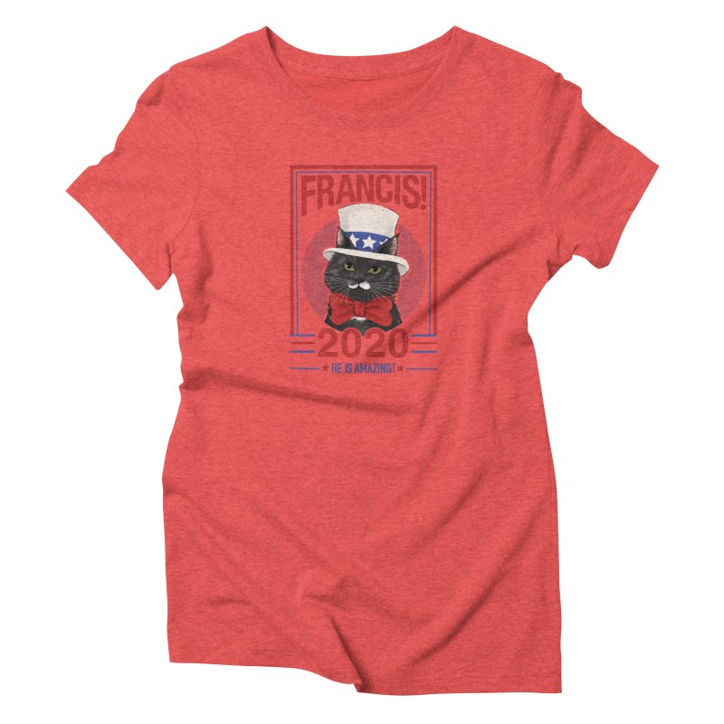 Francis! 2020  He IS Amazing! Women's Triblend T-Shirt by CGMFF