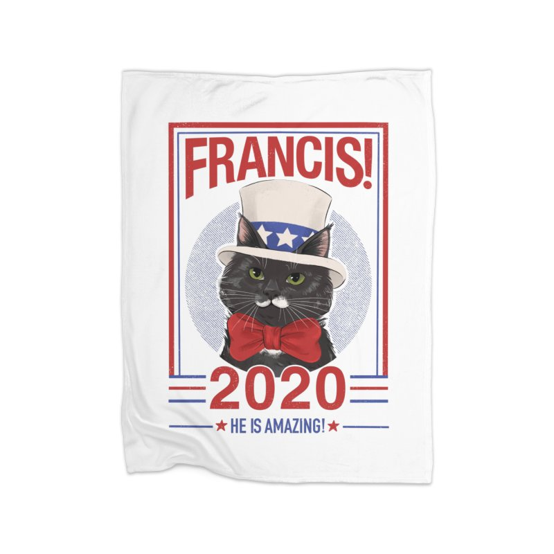 Francis! 2020  He IS Amazing! Home Blanket by CGMFF