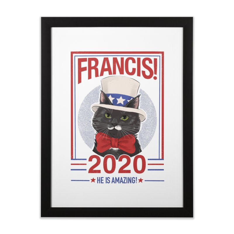 Francis! 2020  He IS Amazing! Home Framed Fine Art Print by CGMFF