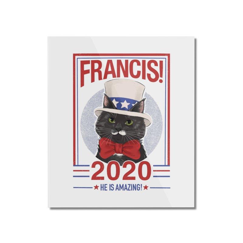 Francis! 2020  He IS Amazing! Home Mounted Acrylic Print by CGMFF