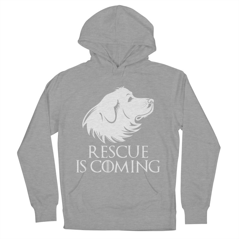 Rescue is Coming Women's French Terry Pullover Hoody by Carolina Great Pyrenees Rescue's Shop