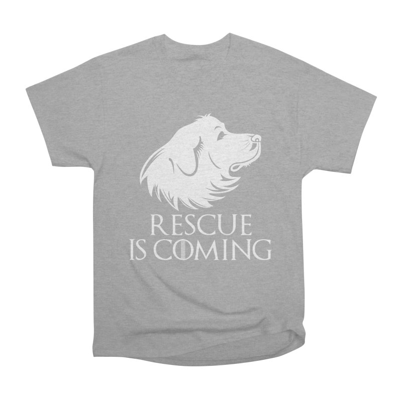 Rescue is Coming Women's Heavyweight Unisex T-Shirt by Carolina Great Pyrenees Rescue's Shop
