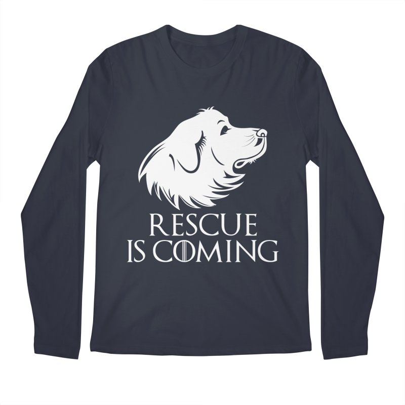Rescue is Coming Men's Longsleeve T-Shirt by Carolina Great Pyrenees Rescue's Shop