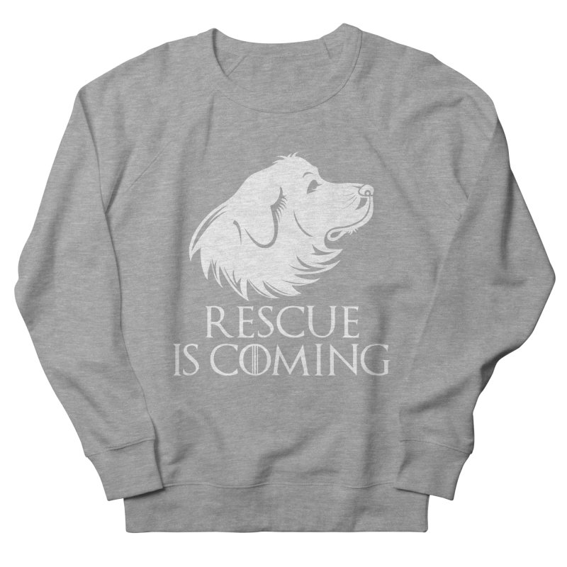 Rescue is Coming Women's French Terry Sweatshirt by Carolina Great Pyrenees Rescue's Shop