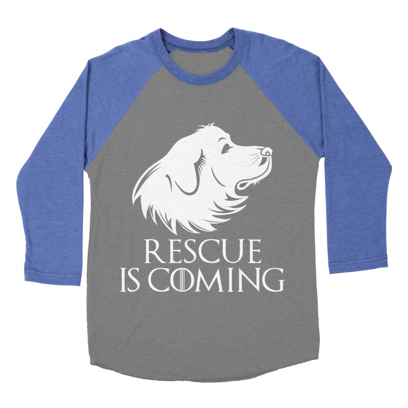 Rescue is Coming Men's Baseball Triblend T-Shirt by Carolina Great Pyrenees Rescue's Shop