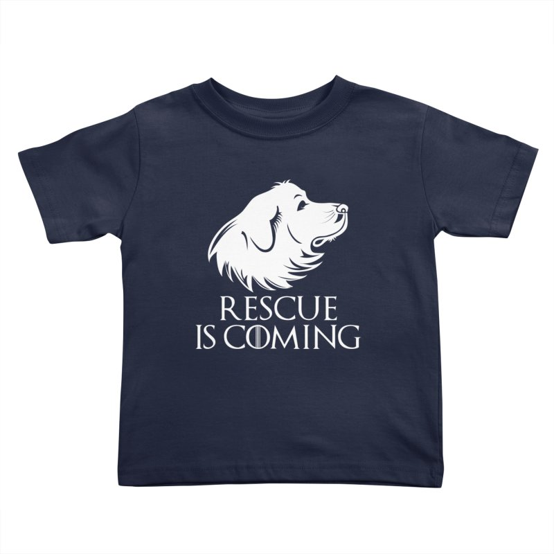 Rescue is Coming Kids Toddler T-Shirt by Carolina Great Pyrenees Rescue's Shop