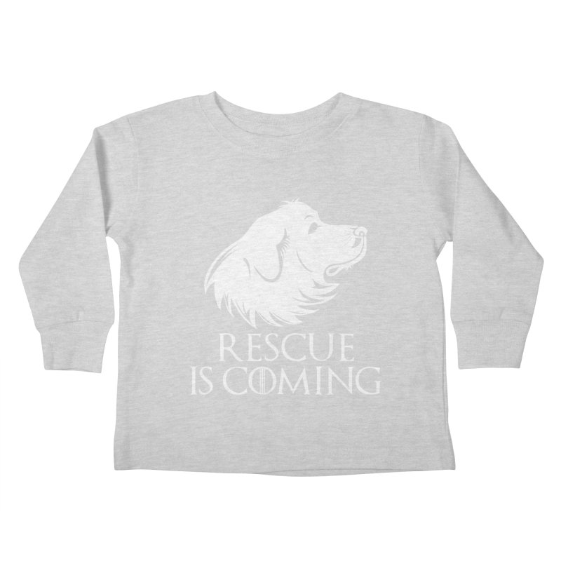 Rescue is Coming Kids Toddler Longsleeve T-Shirt by Carolina Great Pyrenees Rescue's Shop