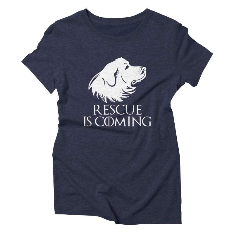 Rescue is Coming Women's Triblend T-Shirt by Carolina Great Pyrenees Rescue's Shop