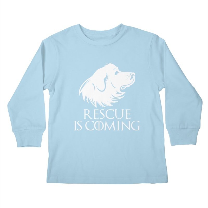 Rescue is Coming Kids Longsleeve T-Shirt by Carolina Great Pyrenees Rescue's Shop