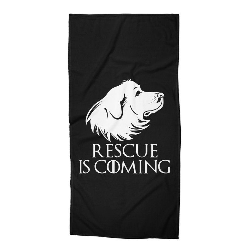 Rescue is Coming Accessories Beach Towel by Carolina Great Pyrenees Rescue's Shop