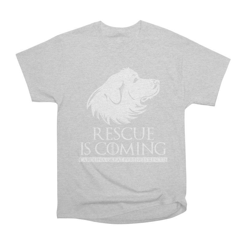 Rescue is Coming CGPR Women's Heavyweight Unisex T-Shirt by Carolina Great Pyrenees Rescue's Shop