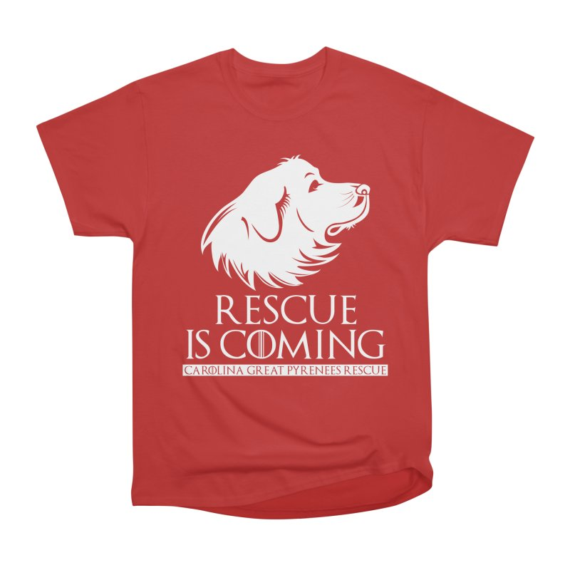 Rescue is Coming CGPR Women's Classic Unisex T-Shirt by Carolina Great Pyrenees Rescue's Shop