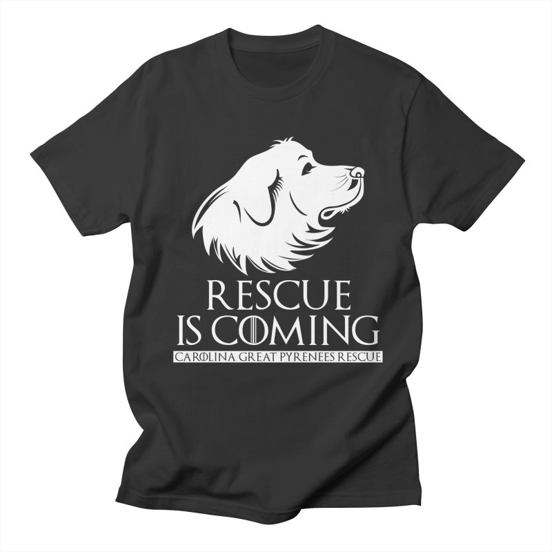 Rescue is Coming CGPR Men's T-Shirt by Carolina Great Pyrenees Rescue's Shop