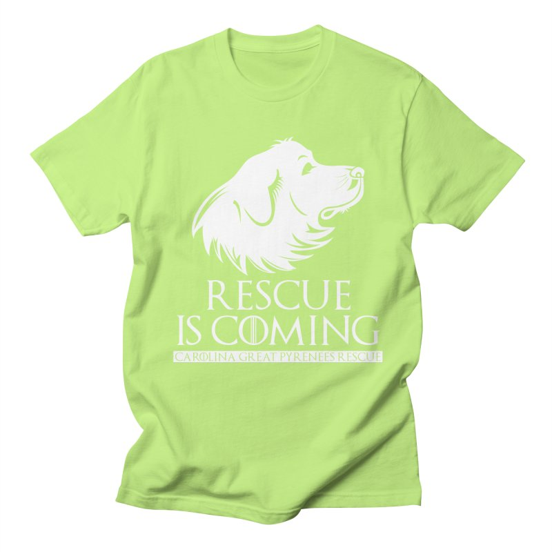 Rescue is Coming CGPR Women's Regular Unisex T-Shirt by Carolina Great Pyrenees Rescue's Shop