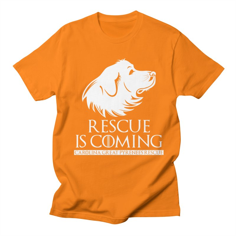 Rescue is Coming CGPR Women's Unisex T-Shirt by Carolina Great Pyrenees Rescue's Shop
