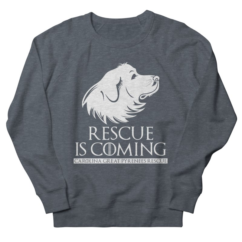 Rescue is Coming CGPR Men's French Terry Sweatshirt by Carolina Great Pyrenees Rescue's Shop