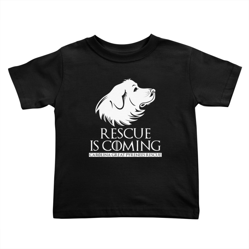 Rescue is Coming CGPR Kids Toddler T-Shirt by Carolina Great Pyrenees Rescue's Shop