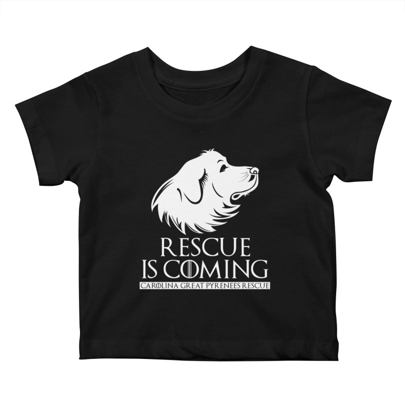 Rescue is Coming CGPR Kids Baby T-Shirt by Carolina Great Pyrenees Rescue's Shop