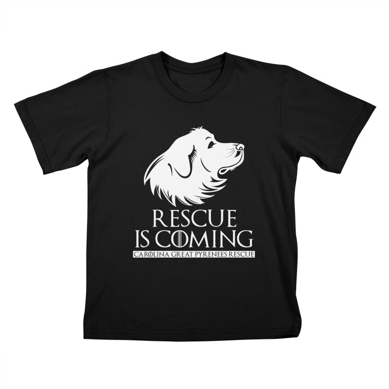 Rescue is Coming CGPR Kids T-Shirt by Carolina Great Pyrenees Rescue's Shop