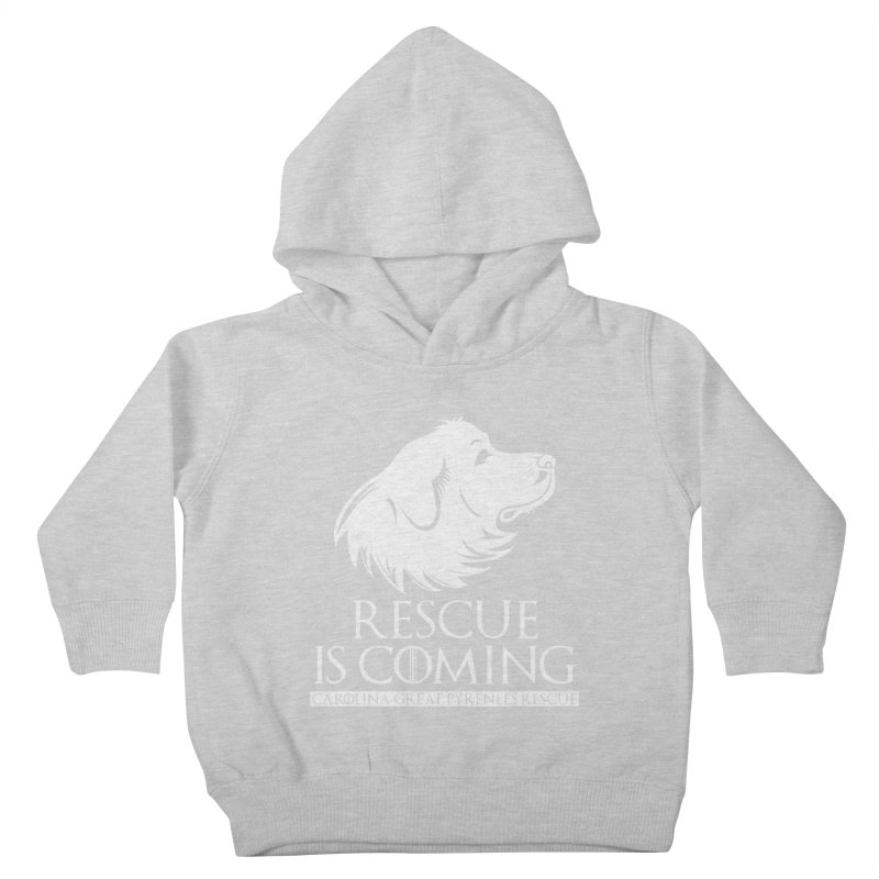 Rescue is Coming CGPR Kids Toddler Pullover Hoody by Carolina Great Pyrenees Rescue's Shop
