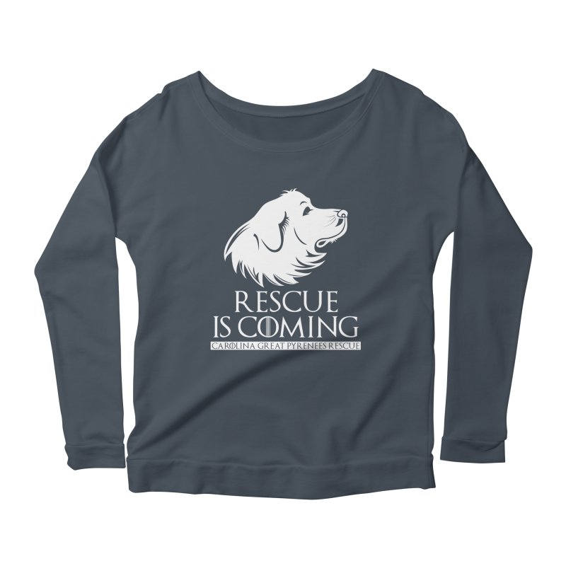Rescue is Coming CGPR Women's Longsleeve Scoopneck  by Carolina Great Pyrenees Rescue's Shop