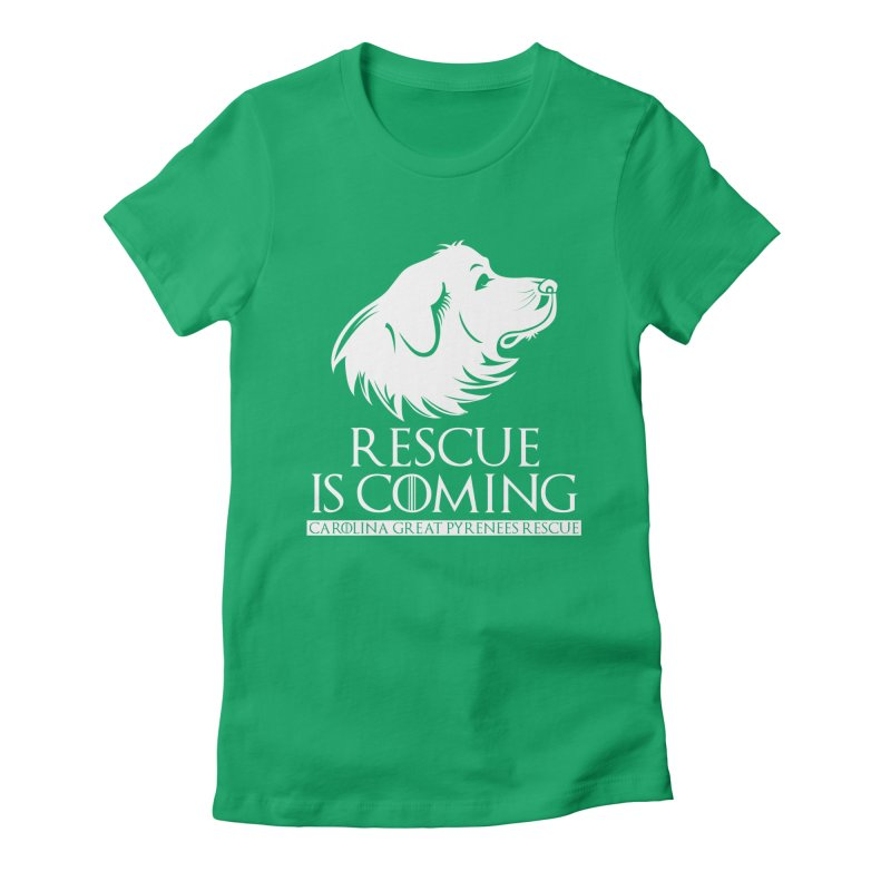 Rescue is Coming CGPR Women's Fitted T-Shirt by Carolina Great Pyrenees Rescue's Shop