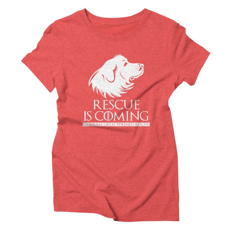 Rescue is Coming CGPR Women's Triblend T-Shirt by Carolina Great Pyrenees Rescue's Shop