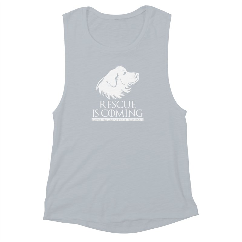 Rescue is Coming CGPR Women's Muscle Tank by Carolina Great Pyrenees Rescue's Shop