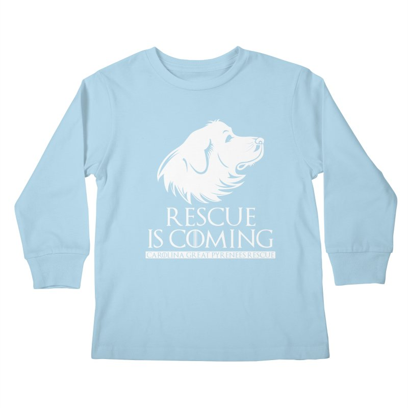 Rescue is Coming CGPR Kids Longsleeve T-Shirt by Carolina Great Pyrenees Rescue's Shop