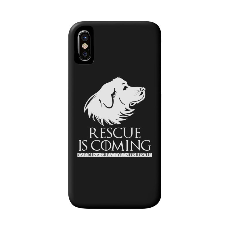 Rescue is Coming CGPR Accessories Phone Case by Carolina Great Pyrenees Rescue's Shop