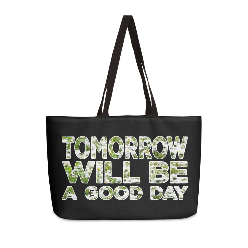 Tomorrow Will Be A Good Day Floral Daisy Chamomile - Hope and Inspirational Accessories Bag by CWartDesign's Artist Shop