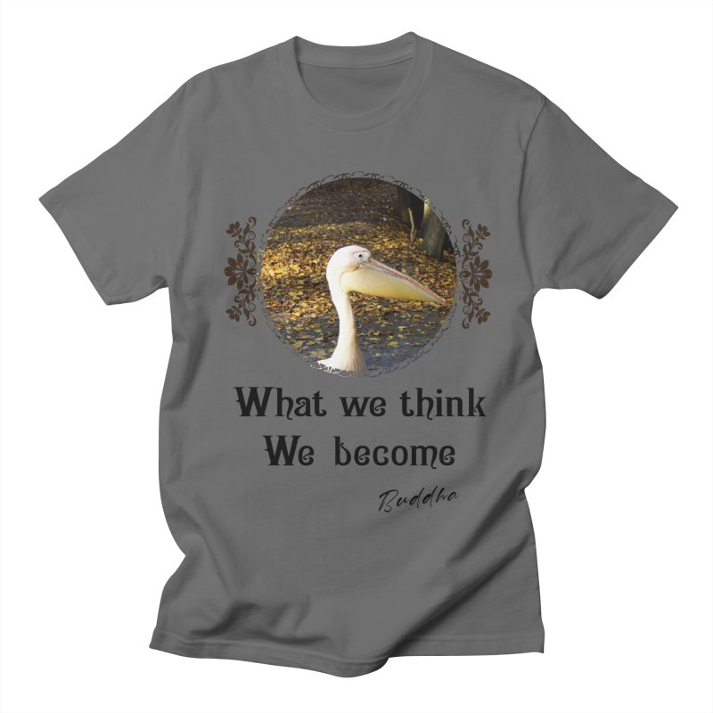 What We Think We Become - Impactful Positive Motivational Men's T-Shirt by CWartDesign's Artist Shop