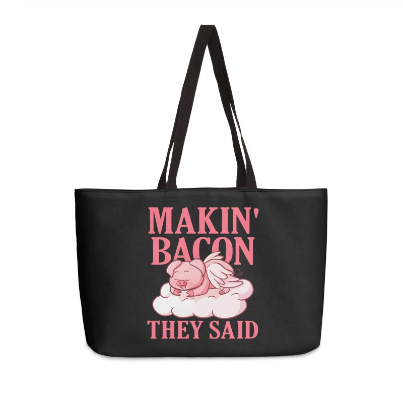 Makin' Bacon They Said Accessories Bag by CWartDesign's Artist Shop