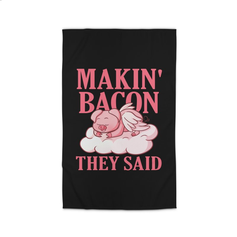 Makin' Bacon They Said Home Rug by CWartDesign's Artist Shop