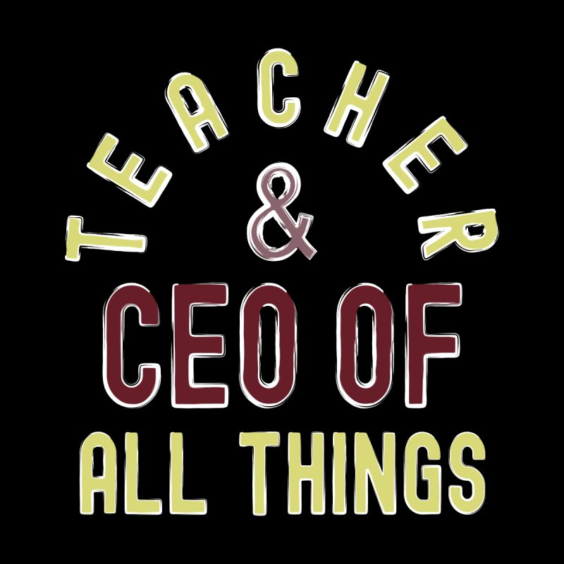 Teacher & CEO Of All Things High Ego Smartest Nerdy Tee Home Rug by CWartDesign's Artist Shop