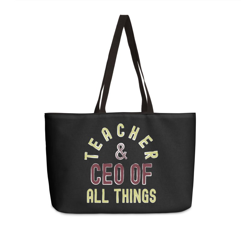 Teacher & CEO Of All Things High Ego Smartest Nerdy Tee Accessories Bag by CWartDesign's Artist Shop