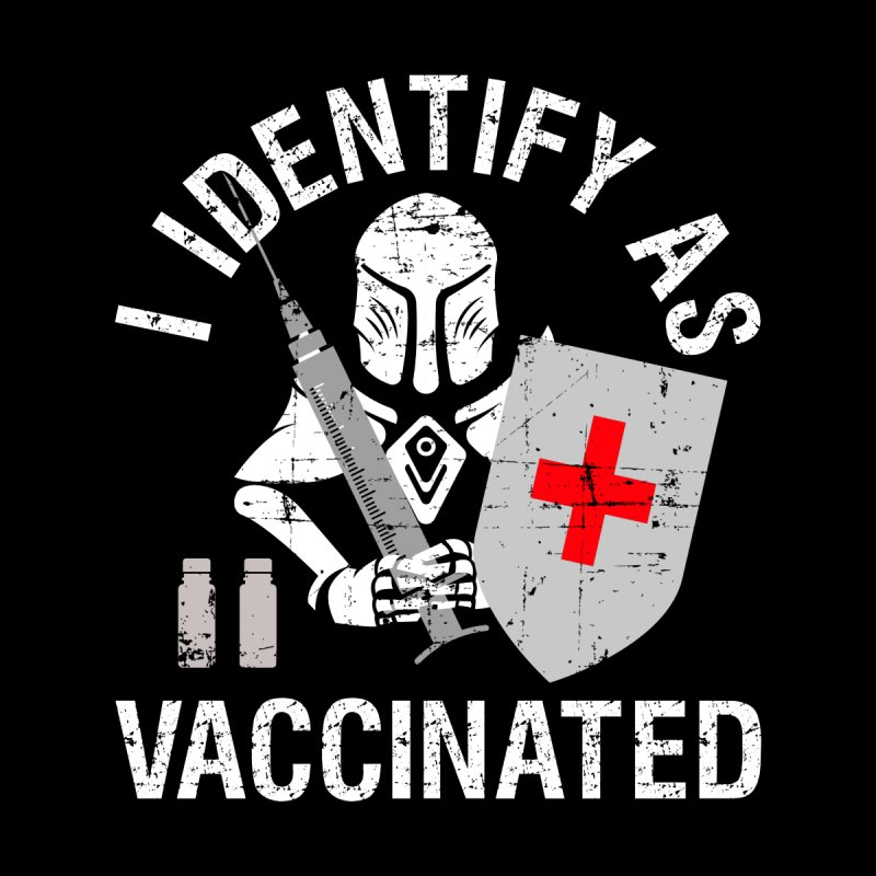 I Identify As Vaccinated Pro Vaccine and Politically Correct Men's T-Shirt by CWartDesign's Artist Shop