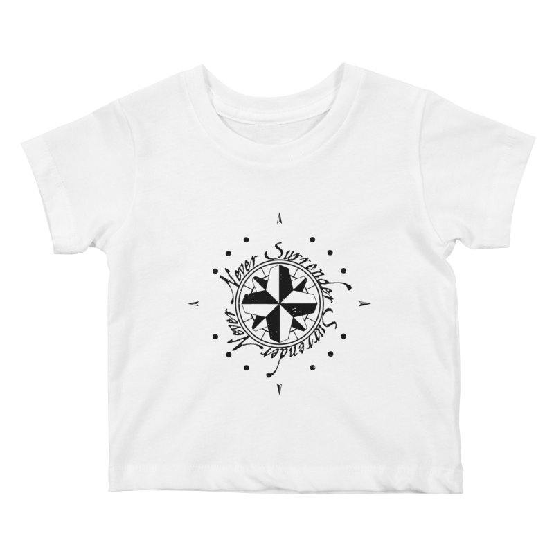 Never Surrender Kids Baby T-Shirt by Calahorra Artist Shop