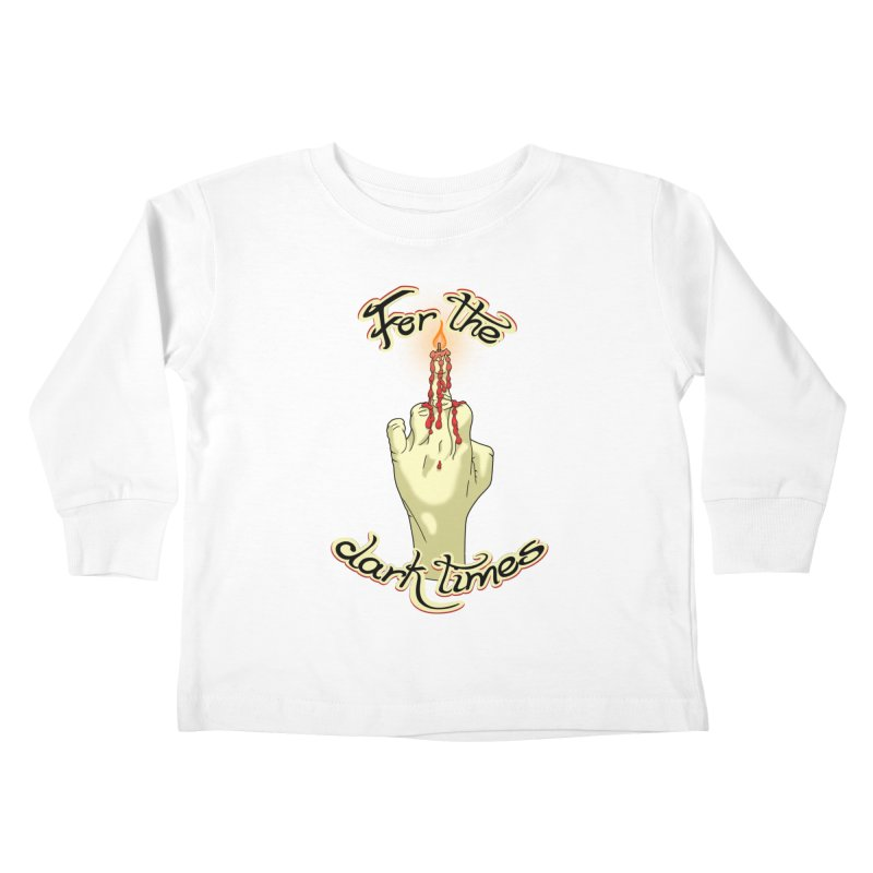 For The Dark Times (Candle) Kids Toddler Longsleeve T-Shirt by Calahorra Artist Shop